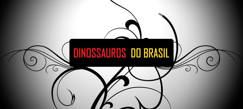 Quem Foi Que Disse: Dinossauros doBrasil